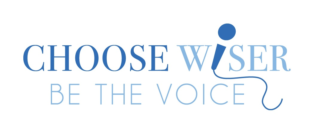 Choose Wiser: Be the Voice